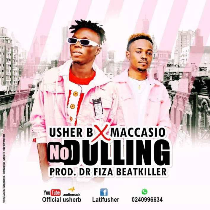 Download Mp3: Usher B – No Dulling Ft Maccasio song
