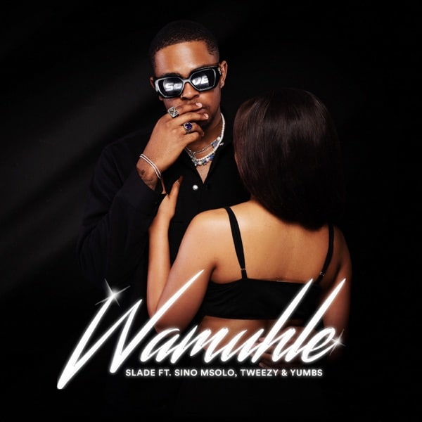 DOWNLOAD MP3: Slade Ft. Sino Msolo, Tweezy & Yumbs – Wamuhle {Official Music} song