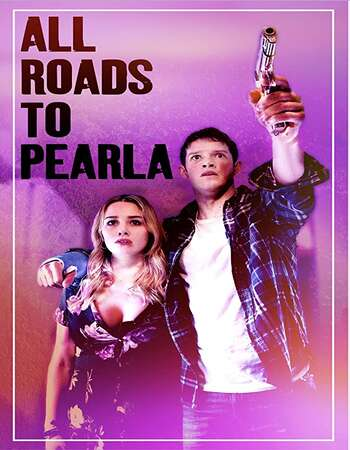 All Roads to Pearla (2020) Full Movie Download