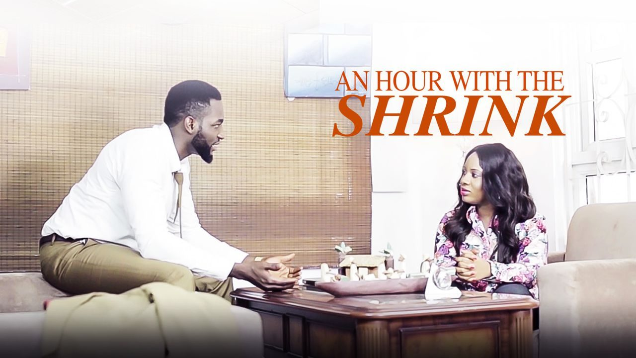 An Hour With The Shrink – Nollywood Movie Mp4 Download