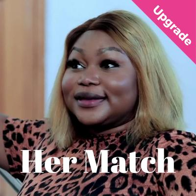 Her Match – Nollywood