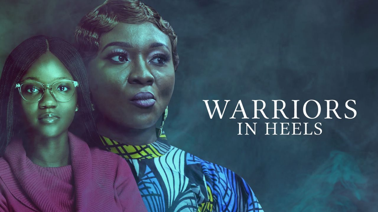 Warriors In Heels (Nollywood)