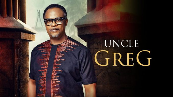 Uncle Greg – Nollywood