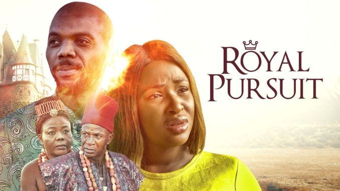 Royal Pursuit – Nollywood