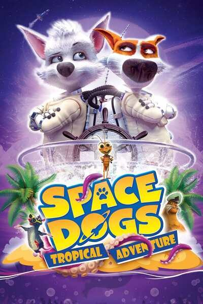 Space Dogs: Tropical Adventure (2020) – Hollywood