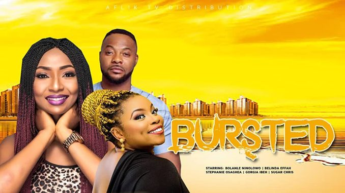 Bursted – Nollywood